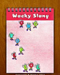 Wacky Slang