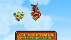 Blue bird man: The super bird rider!!!