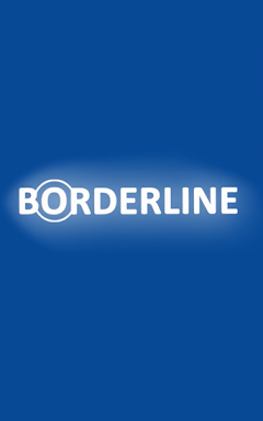 Borderline: Life on the line