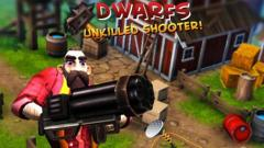 Dwarfs: Unkilled shooter!