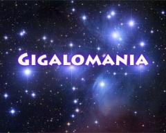 Gigalomania
