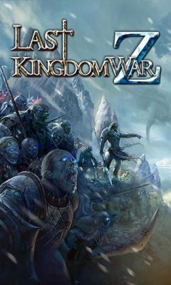 Last kingdom: War Z