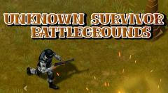 Unknown survivor: Battlegrounds