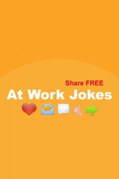 At Work Jokes - Share for FREE