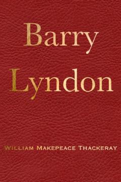 Barry Lyndon by William Makepeace Thackeray