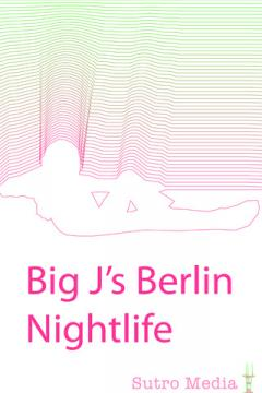 Big J's Berlin Nightlife