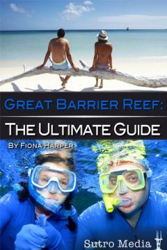 Great Barrier Reef: The Ultimate Guide