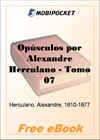 Opusculos por Alexandre Herculano, Volume 7 for MobiPocket Reader