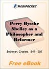 Percy Bysshe Shelley as a Philosopher and Reformer for MobiPocket Reader
