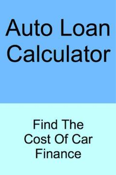 Auto Loan Calculator - Find The Cost Of Car Financ