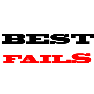 Best fails
