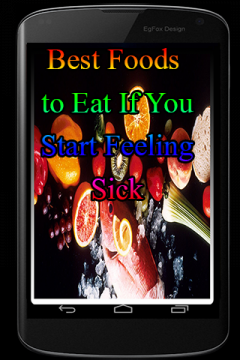 Best Foods to Eat If You Start Feeling Sick