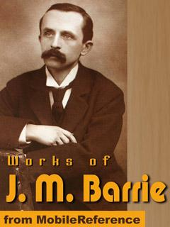 Works of J. M. Barrie (15+ Works). FREE Author's biography & fiction work in the trial