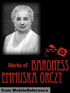 Works of Baroness Emmuska Orczy. FREE Author's biography & stories in the trial