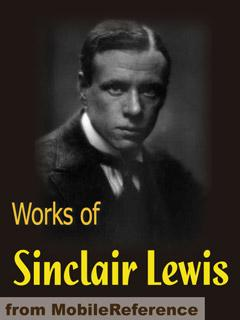 Works of Sinclair Lewis. FREE Author's biography & partial work in the trial