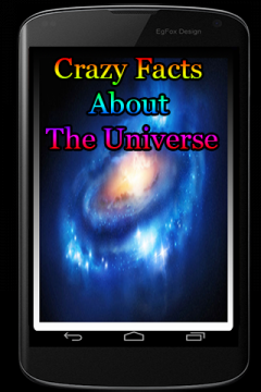 Crazy Facts About The Universe