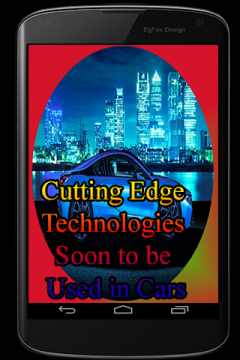 Cutting Edge Technologies Soon to be Used in Cars