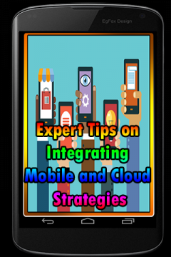 Expert Tips on Integrating Mobile and Cloud Strate