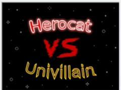 Herocat versus Univillain