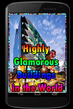Highly Glamorous Buildings in the World