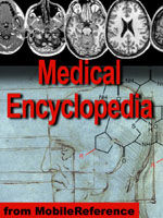 Medical Encyclopedia - the World's Biggest Medical Encyclopedia for Mobile Devices. 150,000 Articles