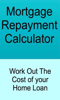 Mortgage Repayment Calculator - Work Out The Cost