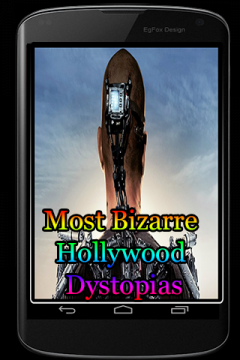 Most Bizarre Hollywood Dystopias