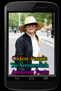 Oldest People To Accomplish Amazing Feats