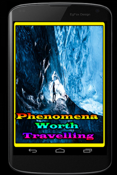 Phenomena Worth Travelling