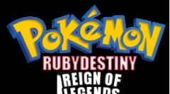 Pokemon Ruby Destiny Reign of Legends