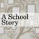 A SchoolStory