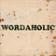 Wordaholic
