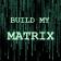 Build My Matrix