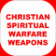 Christian Spiritual Warfare Weapons