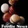 Foodie News
