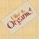 I like it organic!
