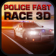 Police Fast Race 3D