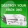 Destroy An Xbox 360