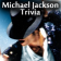Michael Jackson Trivia