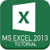 MS Excel 2013 Tutorial