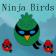 Ninja Birds
