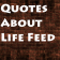 Quotes About Life Feed