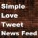 Simple Love Tweet News Feed