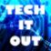 Tech It Out