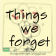 Things We Forget Feed Reader