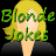 Blonde Jokes!