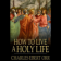 How to Live a Holy Life (ebook)