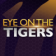 Eye on the Tigers