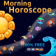 Morning Horoscope 2012 FREE