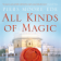 All Kinds of Magic A Quest for Meaning in a Material World 【Sample】